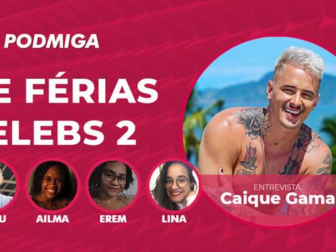 De Férias com o Ex Brasil: Caíque Gama dá sua versão sobre polêmica com Flávia Gabê e Gabily
