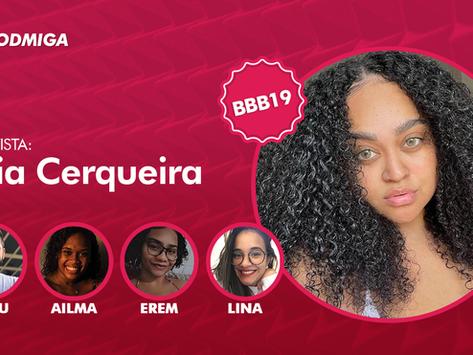 Podcast BBB: Rízia Cerqueira revela torcida por Gilberto Nogueira e lembra relações do BBB19
