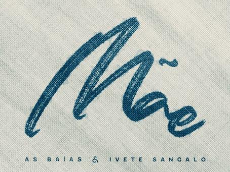 """As Baías e Ivete Sangalo lançam feat """"Mãe""""; ouça"""