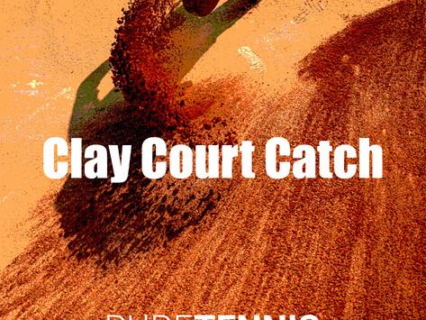 Clay Court Catch