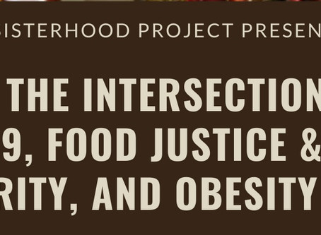 Exploring the Intersection of COVID-19, Food Justice, & Insecurity, and Obesity