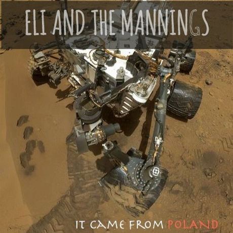 ELI AND THE MANNINGS - IT CAME FROM POLAND