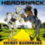 HEADSNACK - SECRET HANDSHAKE