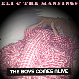 ELI AND THE MANNINGS - THE BOYS COMES ALIVE
