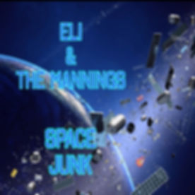 ELI AND THE MANNINGS - SPACE JUNK