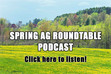 Listen to the Spring Ag Roundtable