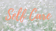 Self care: necessary for our own physical and mental health