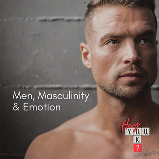 Men, Masculinity and Emotion
