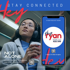 Hey Stay Connected Ad for Hey Ryan Podcast Show Wallpaper