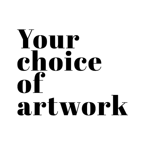 Your choice of artwork