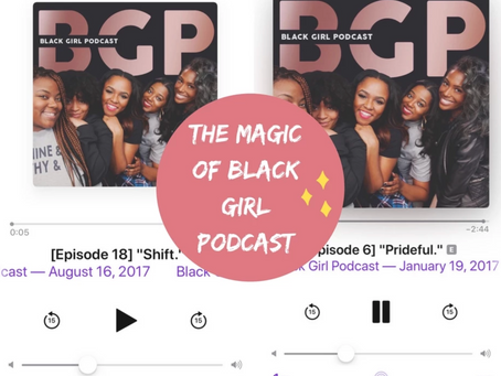 The Magic of Black Girl Podcast