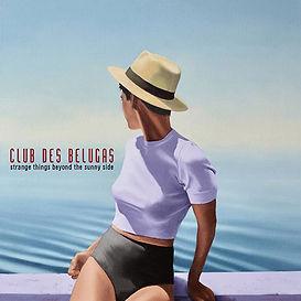Club des Belugas - Strange Things Beyond