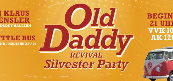 Old Daddy Revival Silvester Party am 31.12.2013