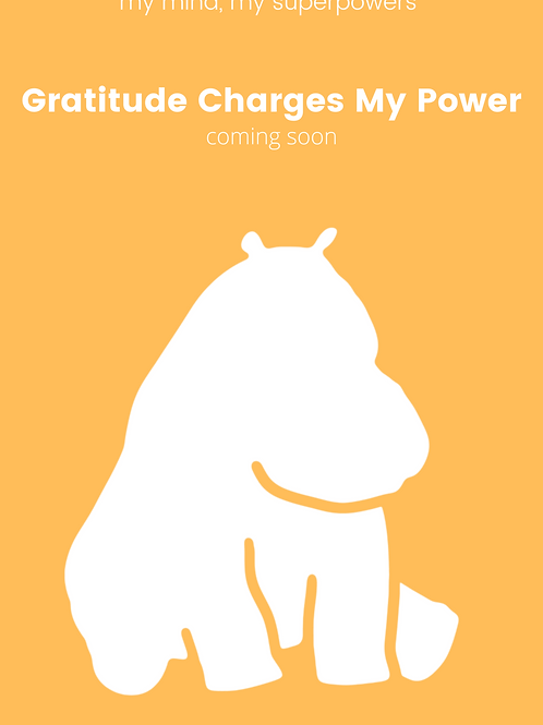 My Mind My SuperPower - 'Gratitude Charges My Power'