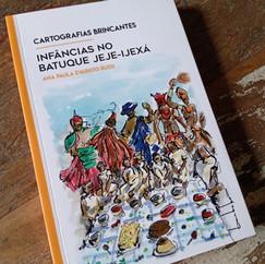 Cartografias brincantes: infâncias no Batuque jeje-ijexá Livro de Ana Paula Evaristo Russi. Ilustração da capa de Bruno Barbi.