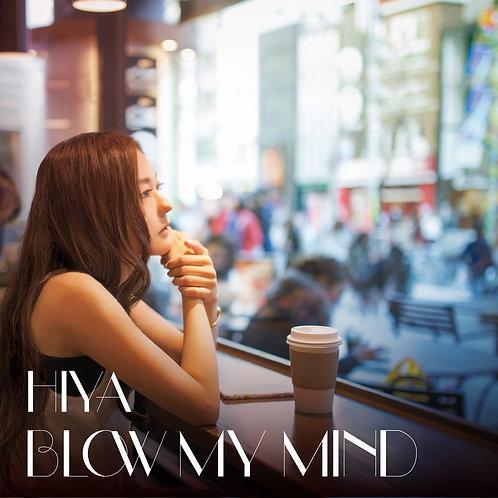 BLOW MY MIND-HIYA 1ST EP