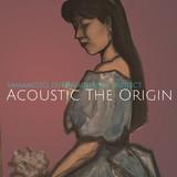 Acoustic the Origin
