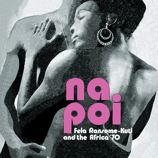 Fela Ransome-Kuti & The Africa '70 – Na Poi