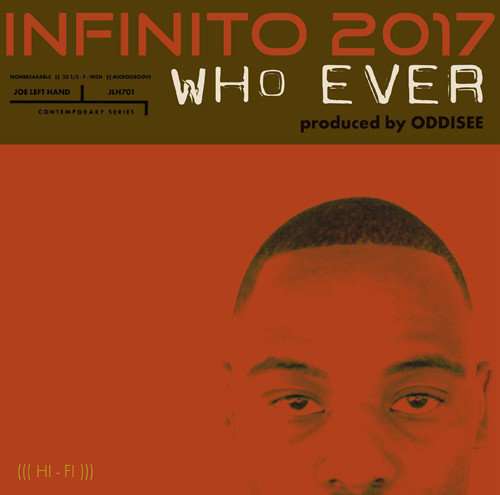 Infinito 2017 ‎– Who Ever / We Gone Stay Up