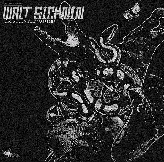 Walt Sicknin – $icknin' Rich / SP-12 Gauge
