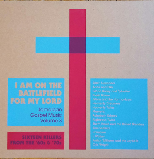 Various ‎– I Am On The Battlefield For My Lord: Jamaican Gospel Music Volume 3