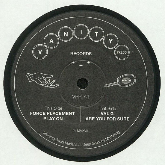 Force Placement, Val G ‎– Split 7 Inch
