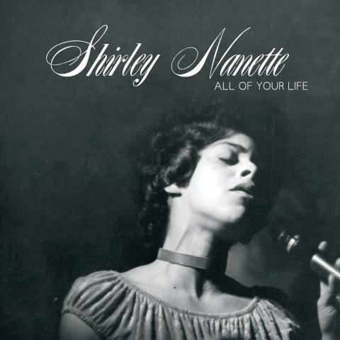 Shirley Nanette ‎– All Of Your Life