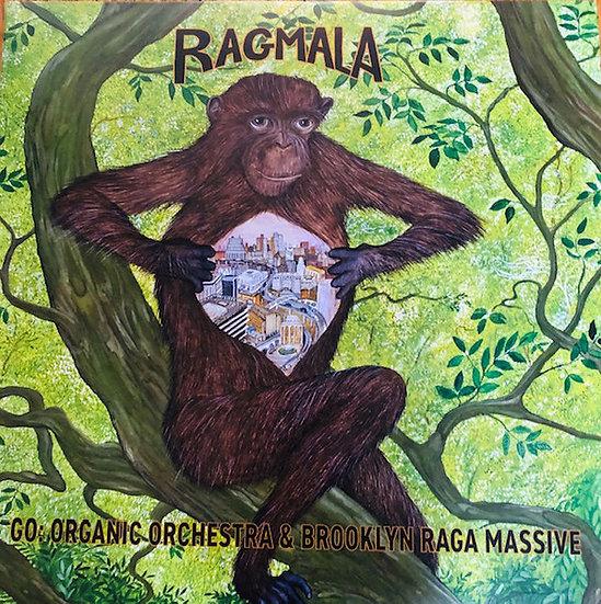 Brooklyn Raga Massive, Go: Organic Orchestra – Ragmala - A Garland Of Ragas