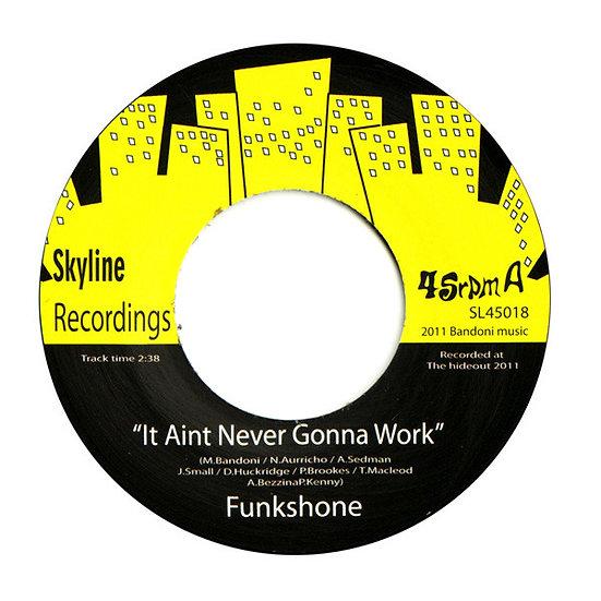 Funkshone – It Aint Never Gonna Work