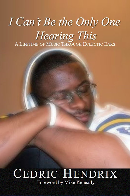 I Can't be the Only One Hearing This by Cedric Hendrix