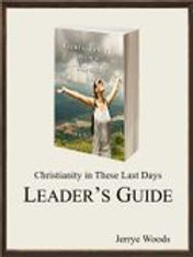 Christianity in These Last Days - LEADER'S GUIDE by Jerrye Woods