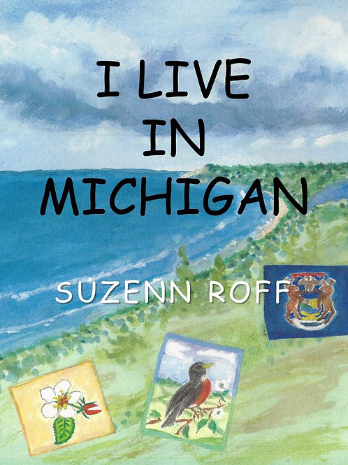 I Live in Michigan by Suzenn Roff