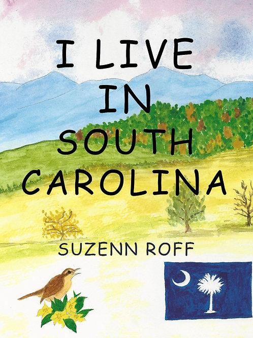 I Live in South Carolina by Suzenn Roff
