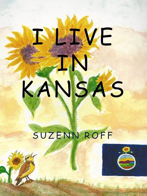 I Live in Kansas by Suzenn Roff