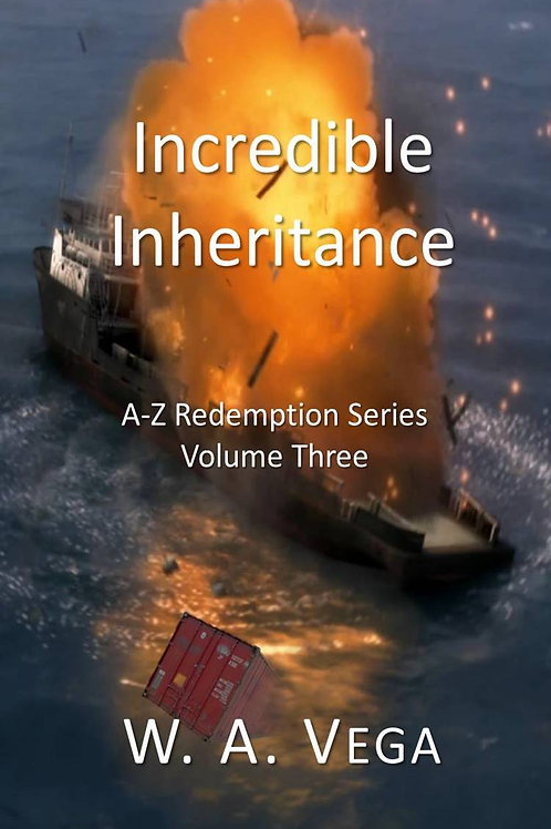 Incredible Inheritance by W.A.Vega  A-Z Redemption Series  Volume 3