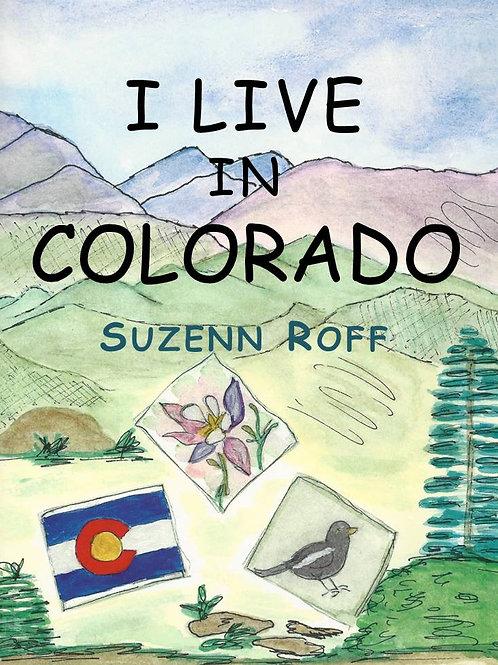 I Live in Colorado by Suzenn Roff