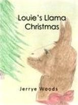 Louie's Llama Christmas by Jerrye Woods