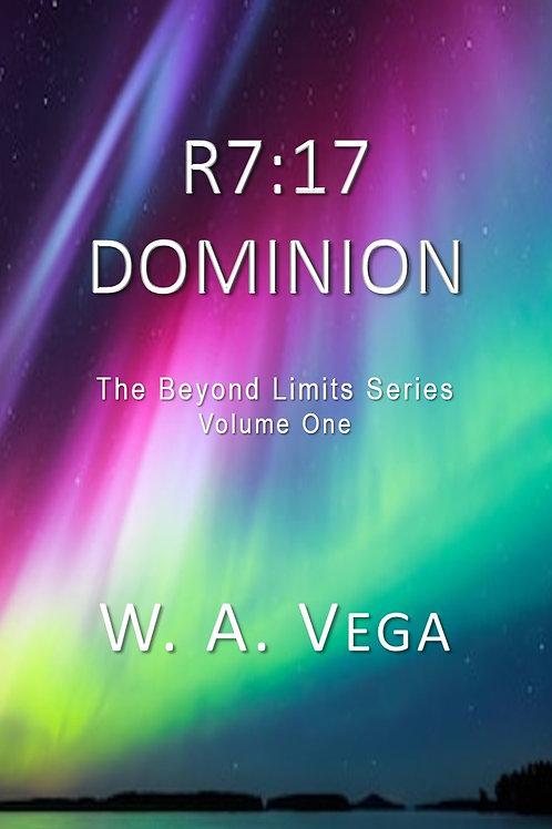 R7:17 Dominion by W.A.Vega  -  Beyond Limits Trilogy - Volume1