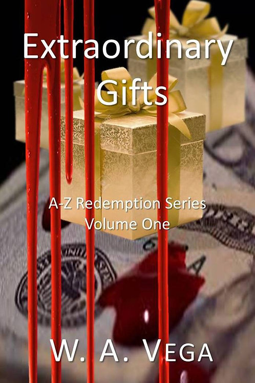 Extraordinary Gifts by W.A.Vega  A-Z Redemption Series  Volume 1