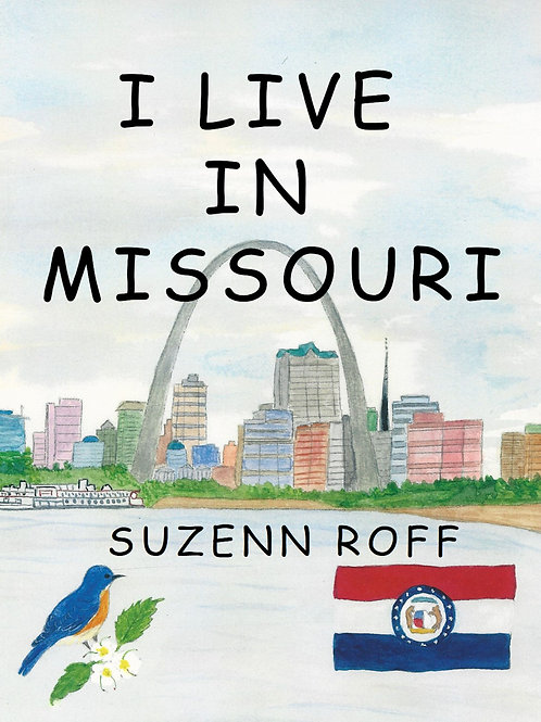 I Live in Missouri by Suzenn Roff
