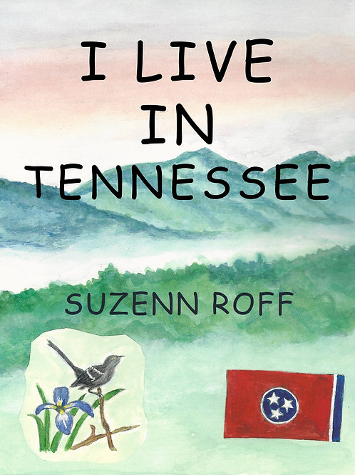 I Live in Tennessee by Suzenn Roff