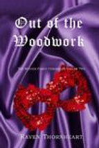 Out of the Woodwork by Raven Thornheart - The Maddox Family Chronicles Volume 2
