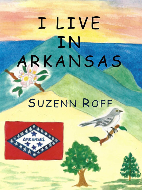 I Live in Arkansas by Suzenn Roff