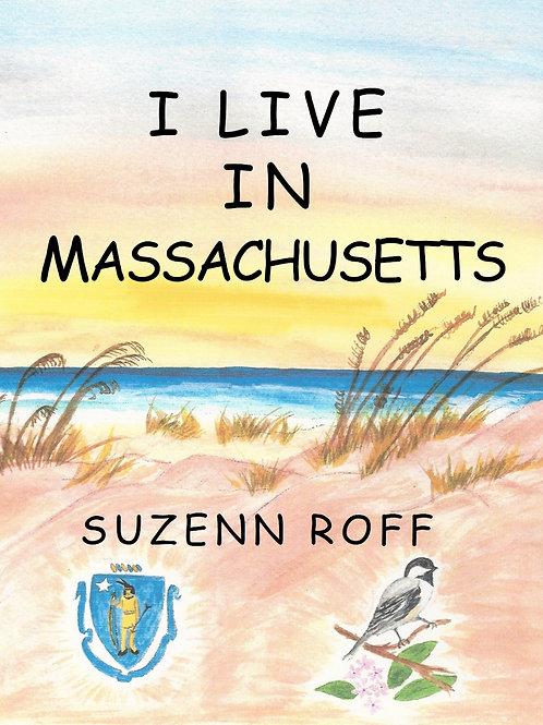 I Live in Massachusetts by Suzenn Roff