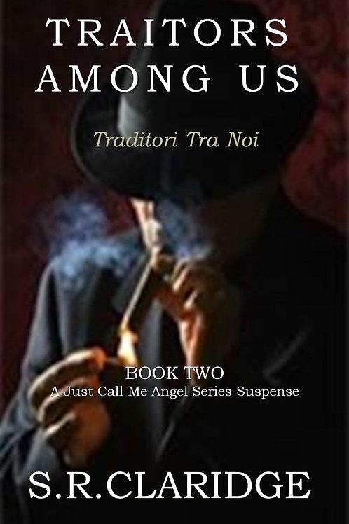 Traitors Among Us by S.R.Claridge  -  Volume 2 - Just Call Me Angel Series