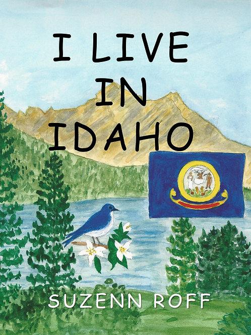 I Live in Idaho by Suzenn Roff