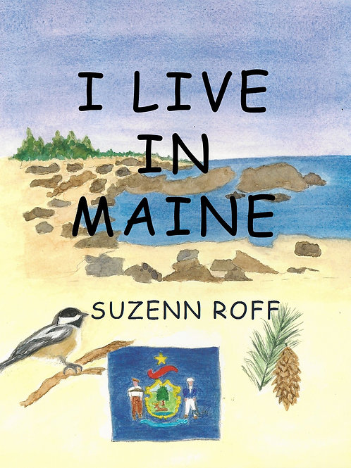 I Live in Maine by Suzenn Roff