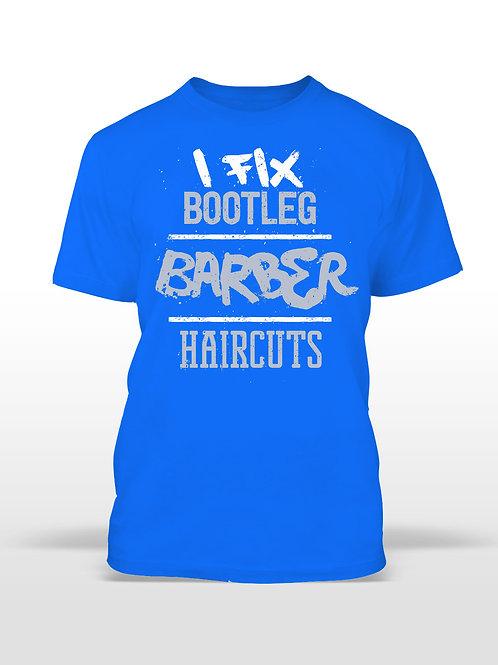 I Fix Bootleg Haircuts T-Shirt