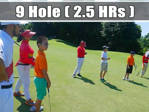 9 hole ( 2.5 hours )