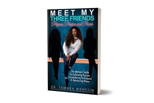 Meet My Three Friends: Purpose, Passion and Power